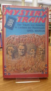 Marcus, Mystery train – Der Traum von Amerika in Liedern der Rockmusik,