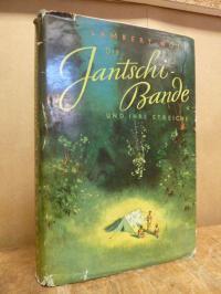 Goll, Die Jantschi-Bande und ihre Streiche – Roman für die Jugend,
