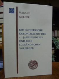 Keller, Die ostdeutsche Kolonialstadt des  13. Jahrhunderts und ihre südländisch