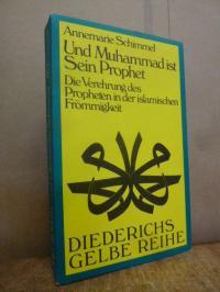 Schimmel, Und Muhammad ist sein Prophet – Die Verehrung des Propheten in der isl