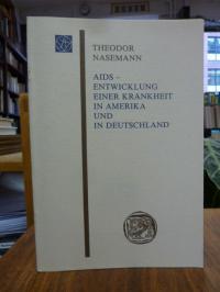 Nasemann, Aids – Entwicklung einer Krankheit in Amerika und in Deutschland,