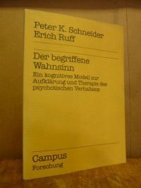 Schneider, Der begriffene Wahnsinn – Ein kognitives Modell zur Aufklärung und Th