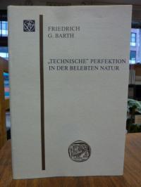 Barth, 'Technische' Perfektion in der belebten Natur,