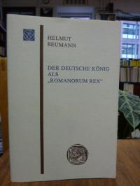Beumann, Der deutsche König als 'Romanorum rex',