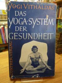 Vithaldas, Das Yoga-System der Gesundheit,