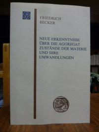 Becker, Neue Erkenntnisse über die Aggregatzustände der Materie und ihre Umwandl