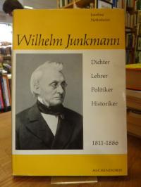 Nettesheim, Wilhelm Junkmann – Dichter – Lehrer – Politiker – Historiker – 1811-