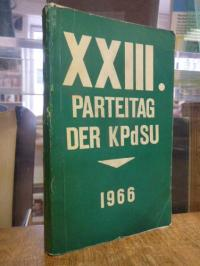 ZK der KPdSU (Hrsg.), XXIII. Parteitag der Kommunistischen Partei der Sowjetunio