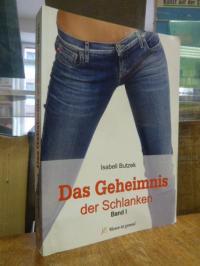 Butzek, Das Geheimnis der Schlanken, Band 1,