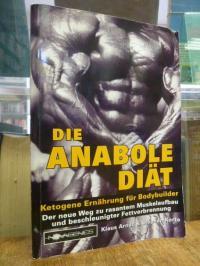Arndt, Die anabole Diät – Ketogene Ernährung für Bodybuilder. Der neue Weg zu ra