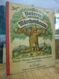 Unterm Märchenbaum – Allerlei Märchen, Geschichten u. Fabeln in Reimen u. Bilder