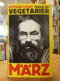 López, Fleisch für Vegetarier – Roman,