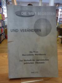 Die Welt begreifen und verändern – Heft 12/13 – Die Ware (Marxistische Werttheor