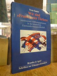 """Sauter, Wir sind """"Frankfurter Türken"""" – Adoleszente Ablösungsprozesse in der deu"""