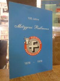 Metzgerei Rullmann, 100 Jahre Metzgerei Rullmann 1878-1978,