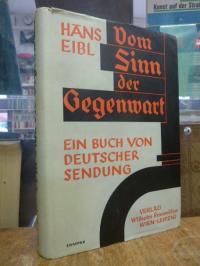 Eibl, Vom Sinn der Gegenwart – Ein Buch von deutscher Sendung,