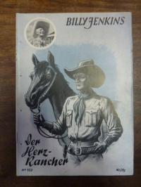 Unger, Billy Jenkins Abenteuer, Heft 102: Der Herz-Rancher,