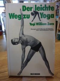 Zorn, Der leichte Weg zu Yoga – Übungen und Ernährung mit Kalorien-, Fett- u. Ch
