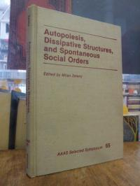 Autopoiesis, Dissipative Structures and Spontaneous Social Orders, (signiert),