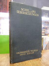 Schiller, [Werke in sechs Bänden] – Grossherzog Wilhelm Ernst Ausgabe, Band 6: Ü