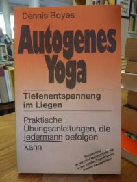 Boyes, Autogenes Yoga – Tiefenentspannung im Liegen, praktische Übungsanleitung