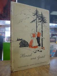 Grimm, Hänsel und Gretel – Ein Märchen,