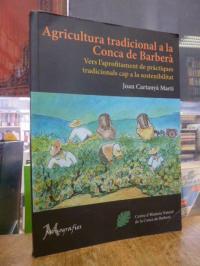 Joan Cartanyà Martí, Agricultura tradicional a la Conca de Barberà : Vers l'apro