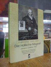 Lips, Der Hallische Magnet : Johann Christian Reil – Reils Kuren und Rhapsodieen