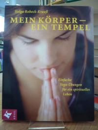 Robeck-Krauß, Mein Körper – Ein Tempel – Einfache Yoga-Übungen für ein spirituel