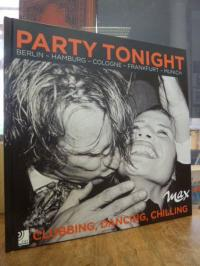 Fischer, Party Tonight – Clubbing, Dancing, Chilling : Berlin, Hamburg, Cologne,