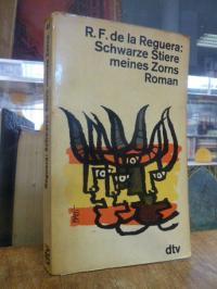 R.f.de Reguera schwarze Stiere meines Zorns Roman,