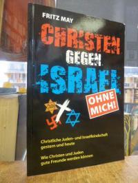 May, Christen gegen Israel – Ohne mich! – Christliche Juden- und Israelfeindscha