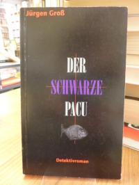Groß, Der schwarze Pacu – Detektivroman – Frankfurt Connection,