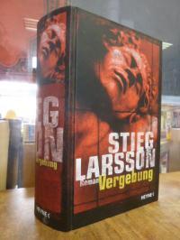 Larsson, Vergebung – Roman [Band 3 der Millennium Trilogie],