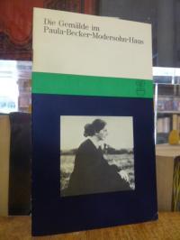 Die Gemälde im Paula-Becker-Modersohn-Haus – Katalog,