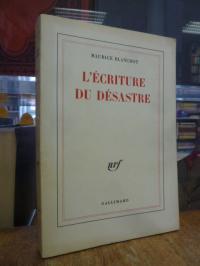 Blanchot, L'écriture du désastre,