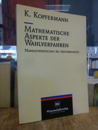 Kopfermann, Mathematische Aspekte der Wahlverfahren – Mandatsverteilung bei Abst
