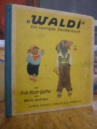 """Koch-Gotha, """"Waldi"""" – Ein lustiges Dackelbuch,"""