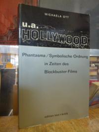 Ott, u.a. Hollywood – Phantasma / Symbolische Ordnung in Zeiten des Blockbuster-