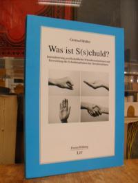 Müller, Was ist S(s)chuld? – Internalisierung gesellschaftlicher Schuldkonstrukt