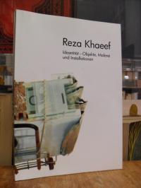 Khaeef, Reza Khaeef: Ideentität [Identität] – Objekte, Malerei Installationen,