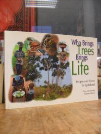 McNamara, Who Brings Trees Brings Life – People and Trees in Igalaland,