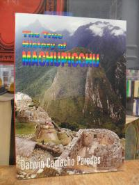 Parendes, The True History of Machupicchu,