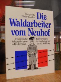 Pfeffer-Bouillon, Die Waldarbeiter vom Neuhof – Französische Kriegsgefangene in