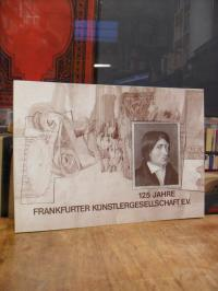 Frankfurt / Frankfurter Künstlergesellschaft e.V., 125 Jahre Frankfurter Künstle