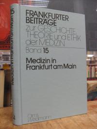 Medizin in Frankfurt am Main – Ein Symposion zum 65. Geburtstag von Gert Preiser