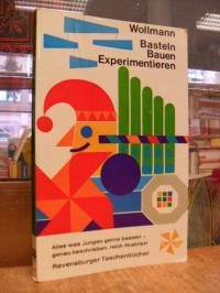 Wollmann, Basteln, bauen, experimentieren – Ein Freizeitbuch für Jungen,