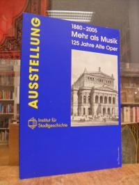Nordmeyer, Mehr als Musik – 125 Jahre Alte Oper 1880 – 2005,