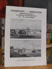 Frankfurt, Frankfurt – Ansichten : Stadtdarstellungen von Merian bis Morgenstern