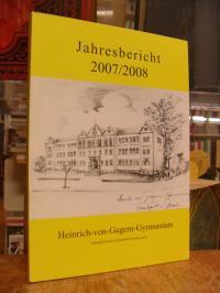 Schulleitung Heinrich-von-Gagern-Gymnasium (Hrsg.), Jahresbericht 2007/2008 des